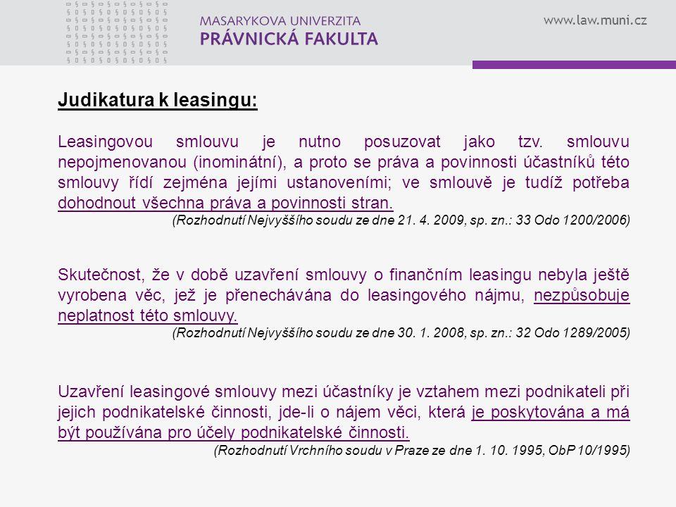 www.law.muni.cz Možný obsah leasingové smlouvy: 1)popis objektu leasingu (lze doporučit oboustranně odsouhlasenou specifikaci v příloze smlouvy), 2)popis příslušenství, 3)místo umístění objektu (resp.