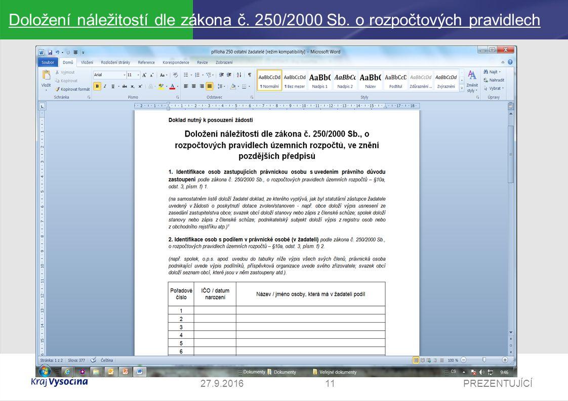 PREZENTUJÍCÍ1127.9.2016 Doložení náležitostí dle zákona č. 250/2000 Sb. o rozpočtových pravidlech