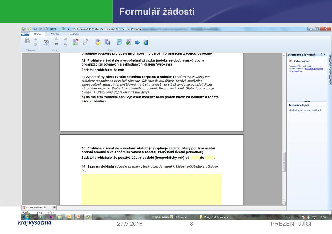 PREZENTUJÍCÍ927.9.2016 Náležitosti žádosti E-formulář žádosti - vyplnit a odeslat Povinné přílohy - Doložení náležitostí dle zákona č.