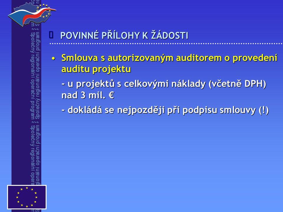 POVINNÉ PŘÍLOHY K ŽÁDOSTI  Smlouva s autorizovaným auditorem o provedení auditu projektuSmlouva s autorizovaným auditorem o provedení auditu projektu - u projektů s celkovými náklady (včetně DPH) nad 3 mil.