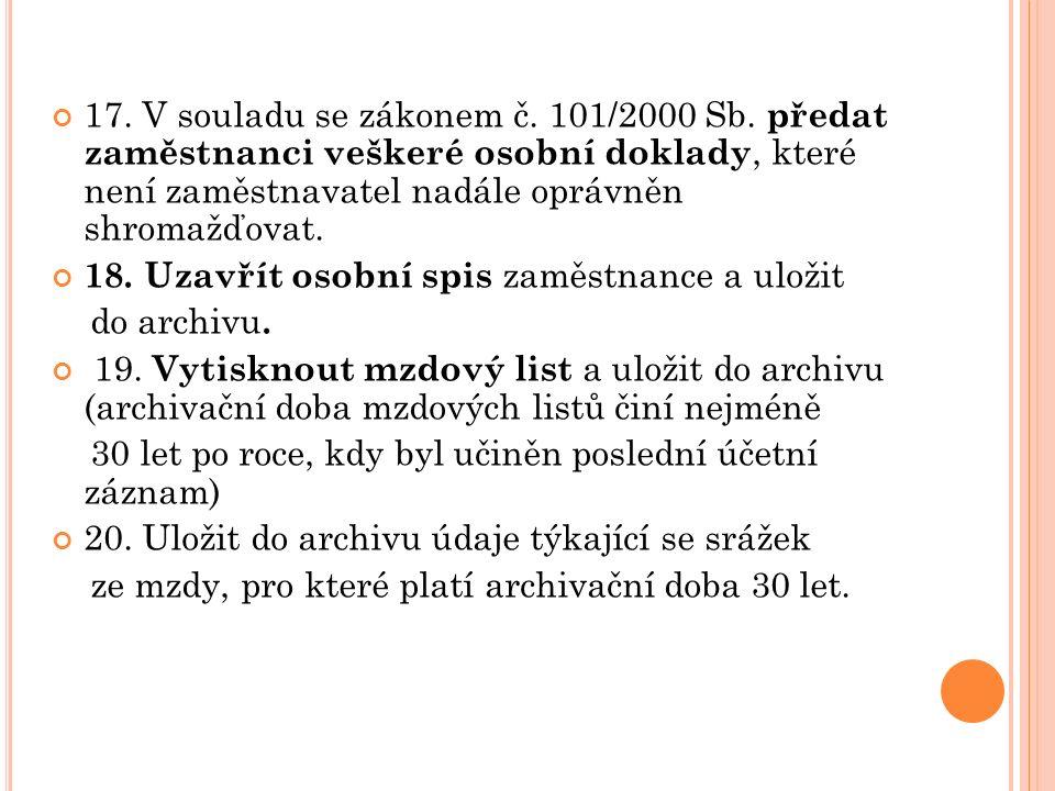 17. V souladu se zákonem č. 101/2000 Sb.