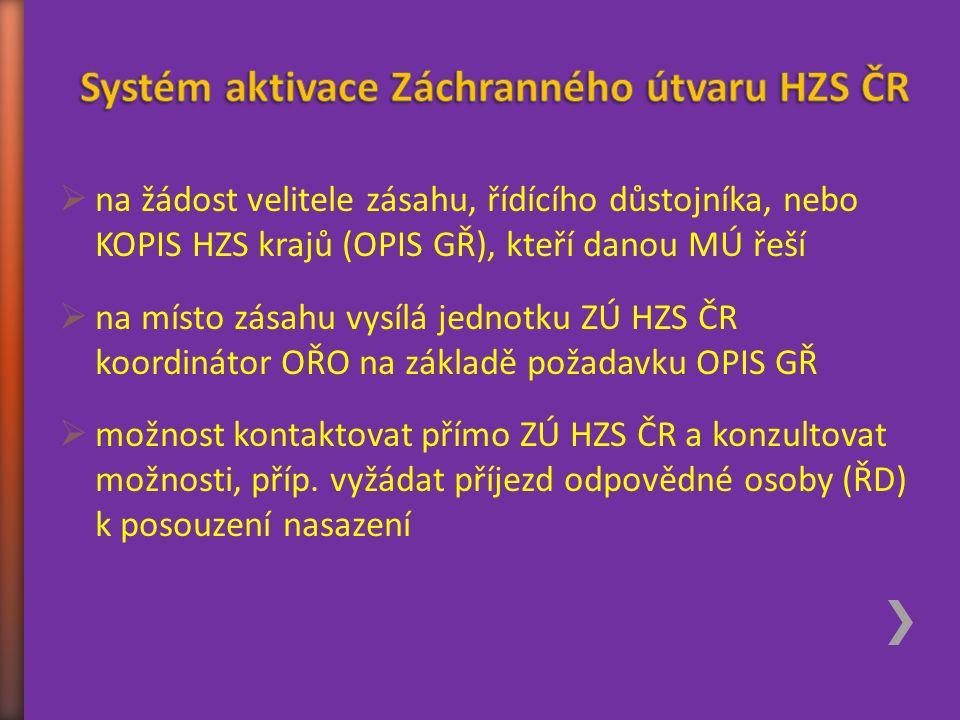  na žádost velitele zásahu, řídícího důstojníka, nebo KOPIS HZS krajů (OPIS GŘ), kteří danou MÚ řeší  na místo zásahu vysílá jednotku ZÚ HZS ČR koor