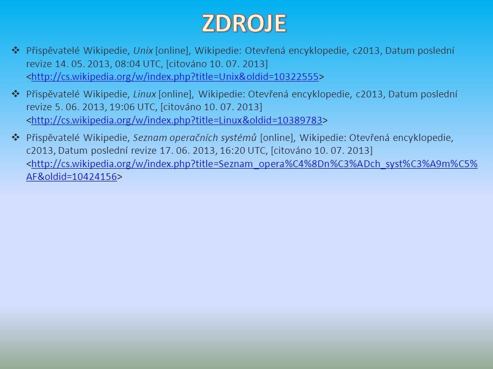  Přispěvatelé Wikipedie, Unix [online], Wikipedie: Otevřená encyklopedie, c2013, Datum poslední revize 14.
