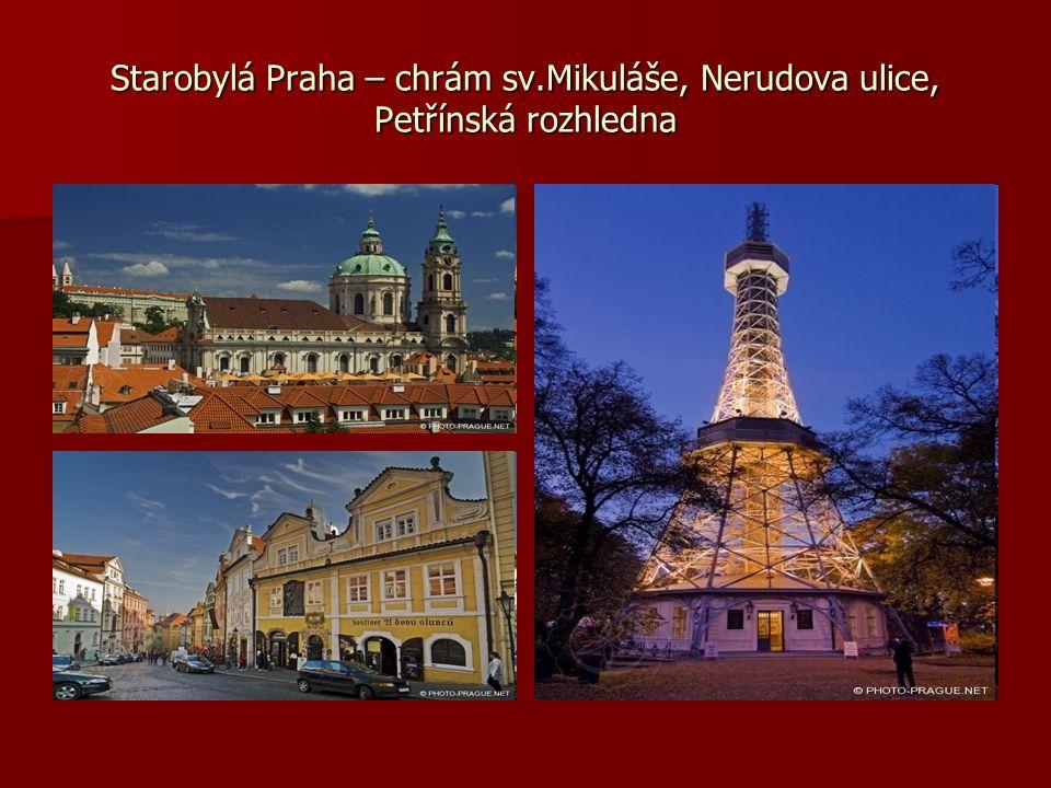 Starobylá Praha – chrám sv.Mikuláše, Nerudova ulice, Petřínská rozhledna