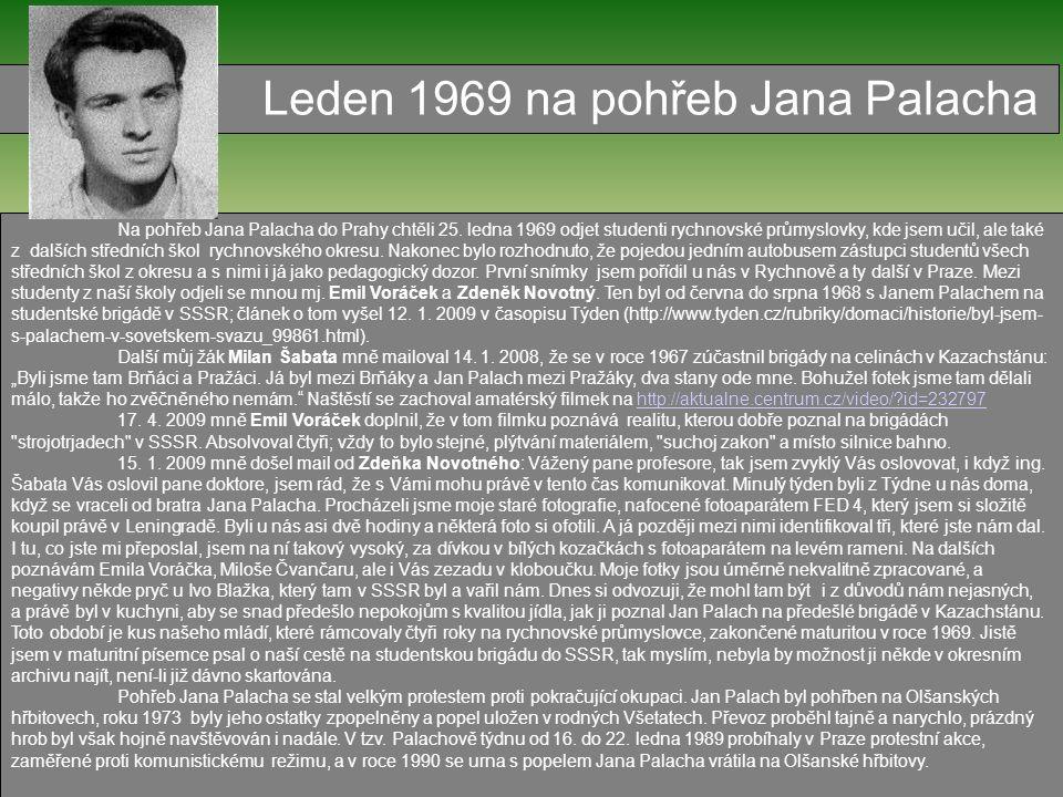 Na pohřeb Jana Palacha do Prahy chtěli 25. ledna 1969 odjet studenti rychnovské průmyslovky, kde jsem učil, ale také z dalších středních škol rychnovs