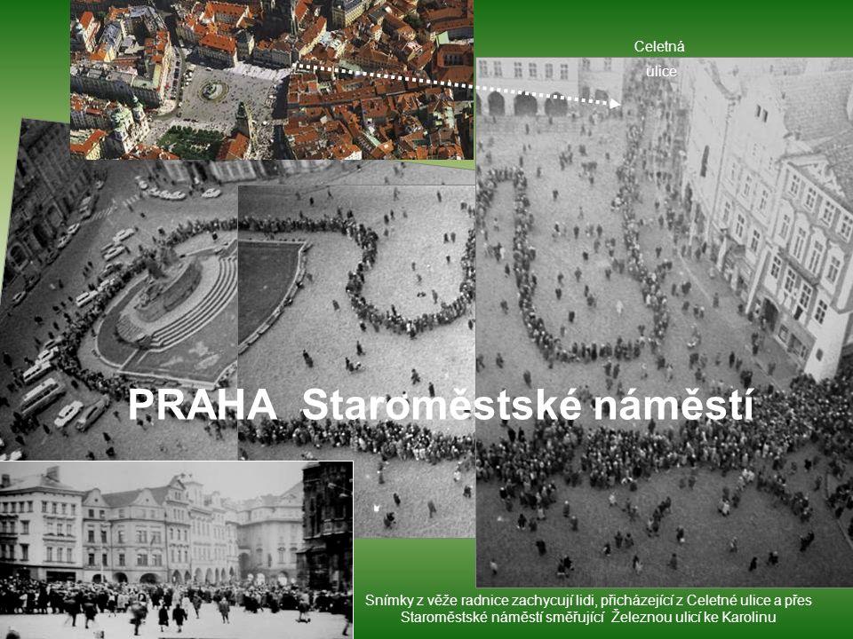 Snímky z věže radnice zachycují lidi, přicházející z Celetné ulice a přes Staroměstské náměstí směřující Železnou ulicí ke Karolinu Celetná ulice PRAH