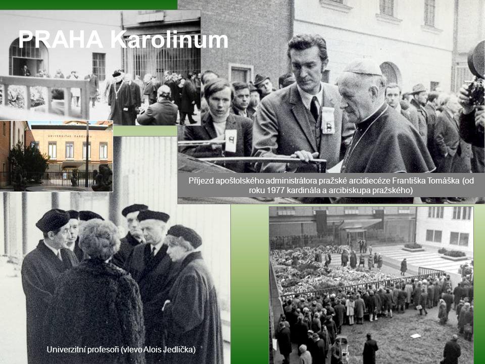 Univerzitní profesoři (vlevo Alois Jedlička) Příjezd apoštolského administrátora pražské arcidiecéze Františka Tomáška (od roku 1977 kardinála a arcibiskupa pražského) PRAHA Karolinum