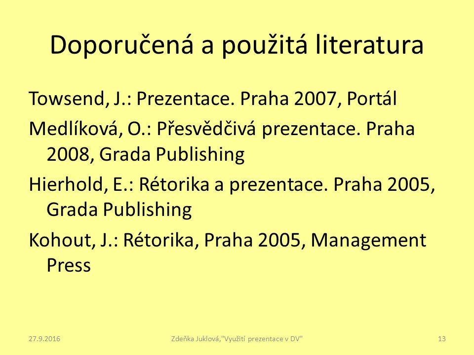 Doporučená a použitá literatura Towsend, J.: Prezentace.