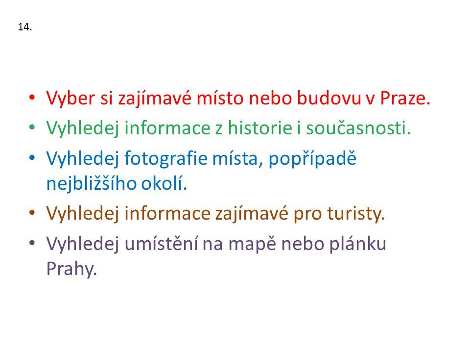 Vyber si zajímavé místo nebo budovu v Praze. Vyhledej informace z historie i současnosti.