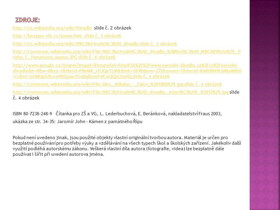 http://cs.wikipedia.org/wiki/Divadlohttp://cs.wikipedia.org/wiki/Divadlo slide č. 2 obrázek http://bozppo.vfn.cz/pozar.htm slide č. 3 obrázek http://c