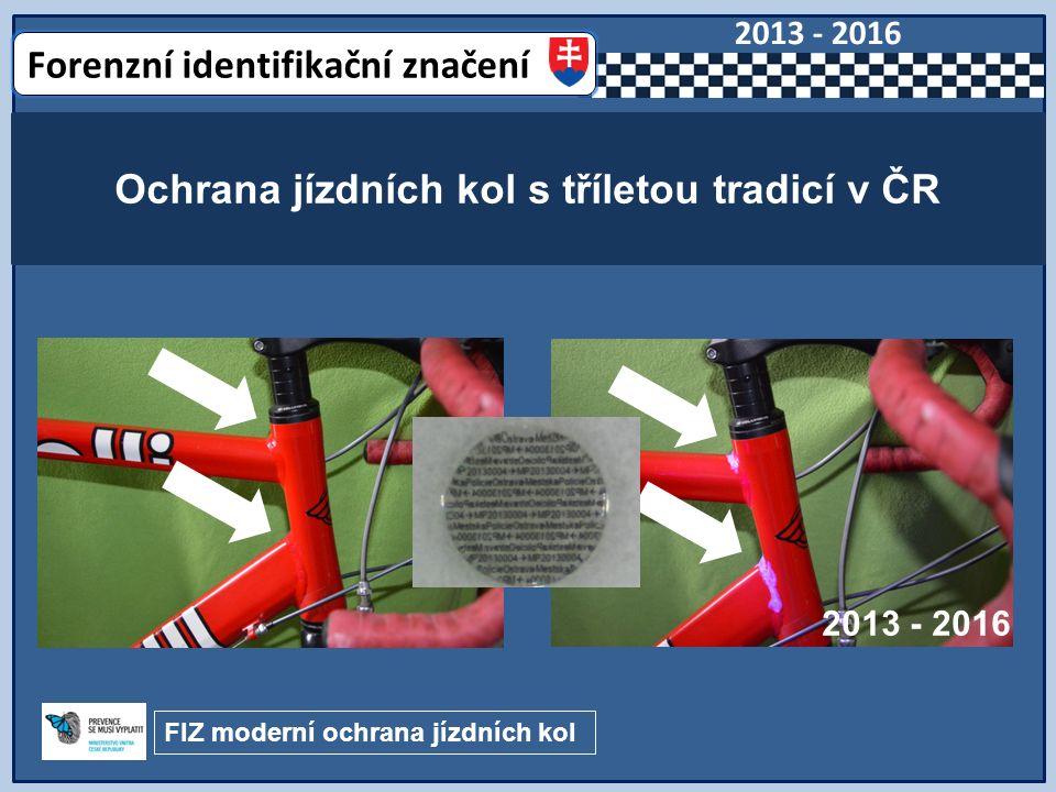 Ochrana jízdních kol s tříletou tradicí v ČR Forenzní identifikační značení 2013 - 2016 FIZ moderní ochrana jízdních kol 2013 - 2016