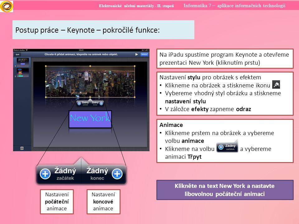 Elektronické učební materiály - II. stupeň Informatika 7 – aplikace informačních technologií Postup práce – Keynote – pokročilé funkce: Na iPadu spust