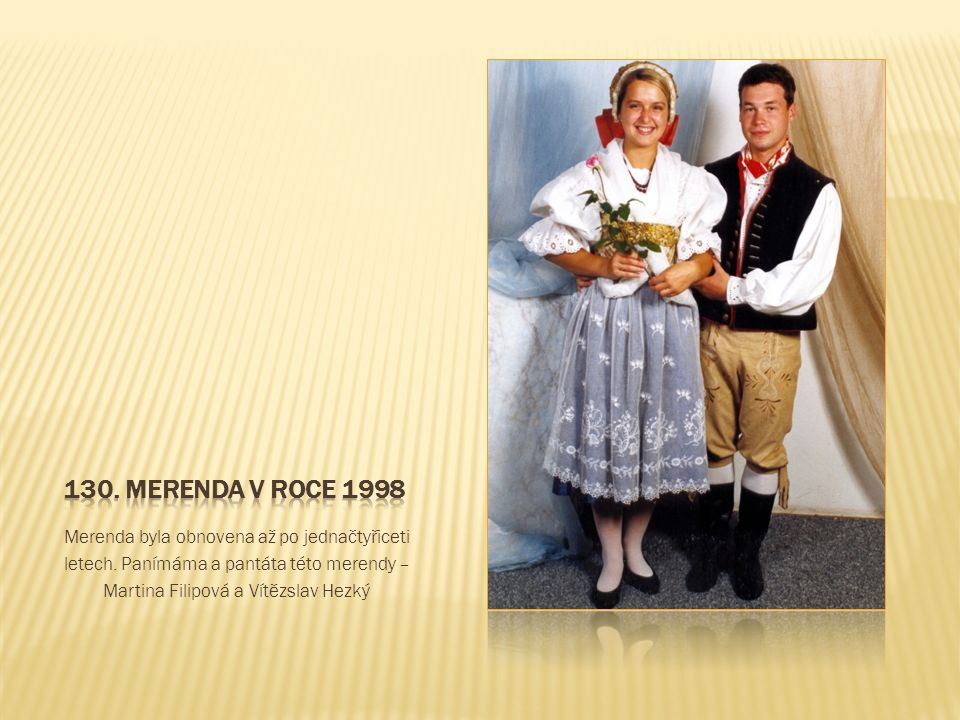 Merenda byla obnovena až po jednačtyřiceti letech.