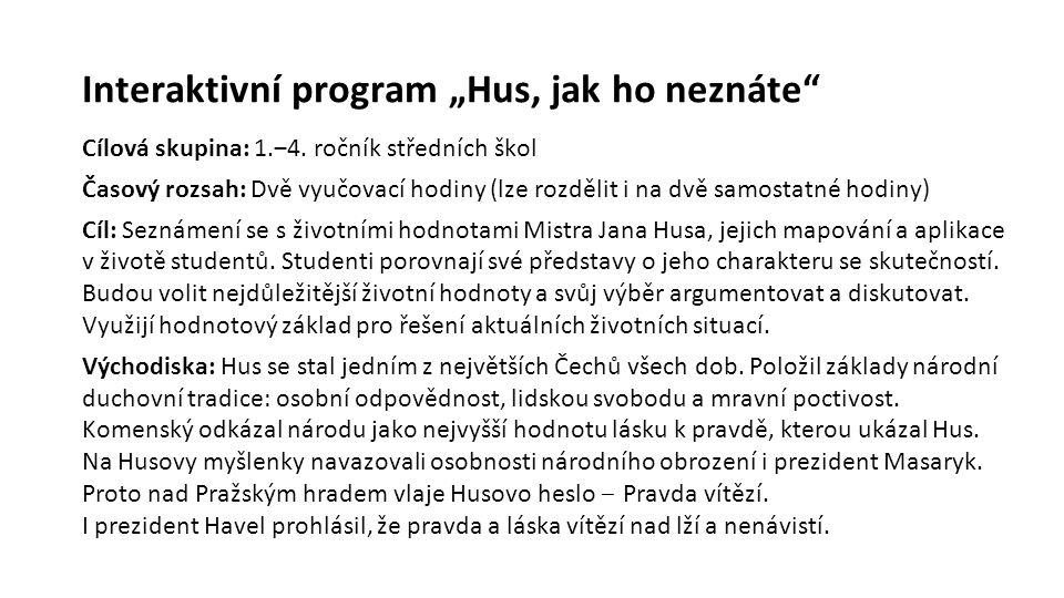 """Interaktivní program """"Hus, jak ho neznáte Cílová skupina: 1.‒4."""