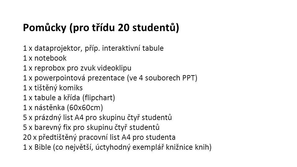 Pomůcky (pro třídu 20 studentů) 1 x dataprojektor, příp.