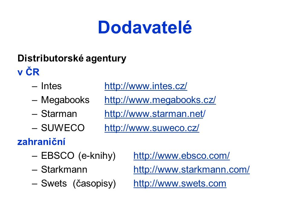 Dodavatelé Distributorské agentury v ČR –Inteshttp://www.intes.cz/http://www.intes.cz/ –Megabookshttp://www.megabooks.cz/http://www.megabooks.cz/ –Sta