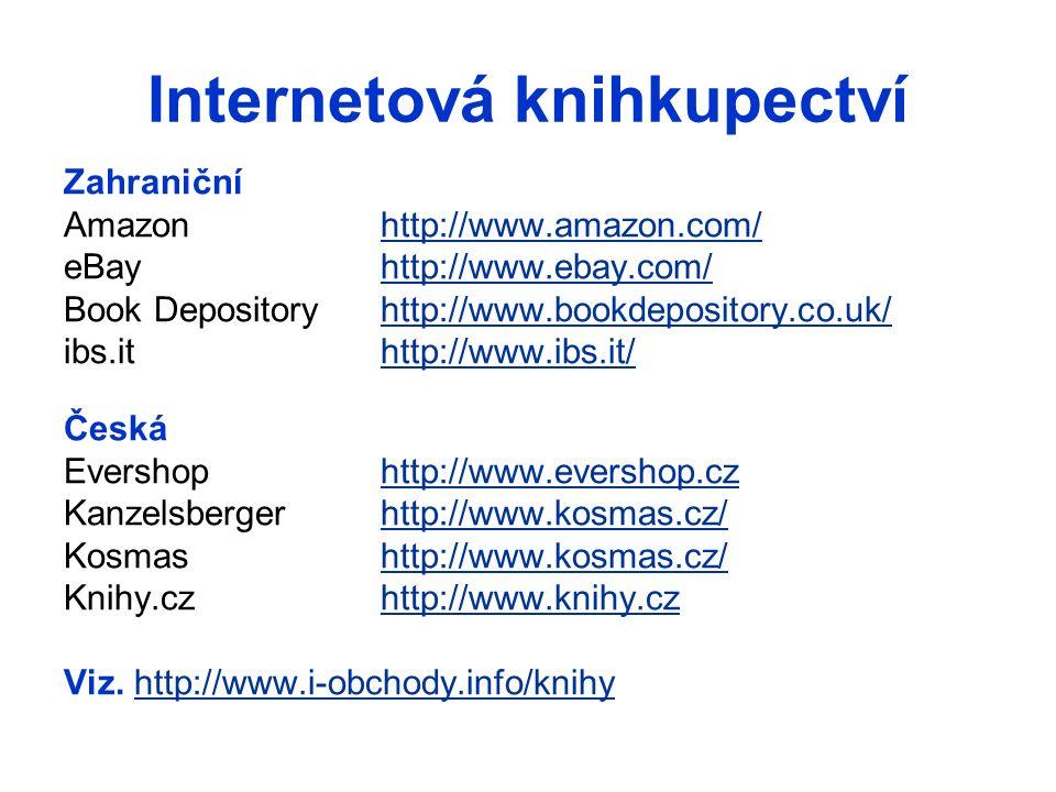 Internetová knihkupectví Zahraniční Amazonhttp://www.amazon.com/http://www.amazon.com/ eBayhttp://www.ebay.com/http://www.ebay.com/ Book Depositoryhtt
