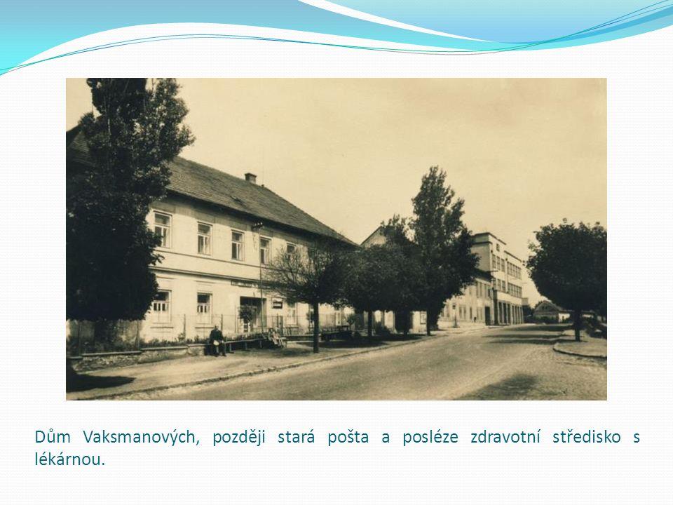 Dům Vaksmanových, později stará pošta a posléze zdravotní středisko s lékárnou.