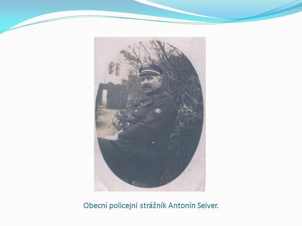 Obecní policejní strážník Antonín Seiver.