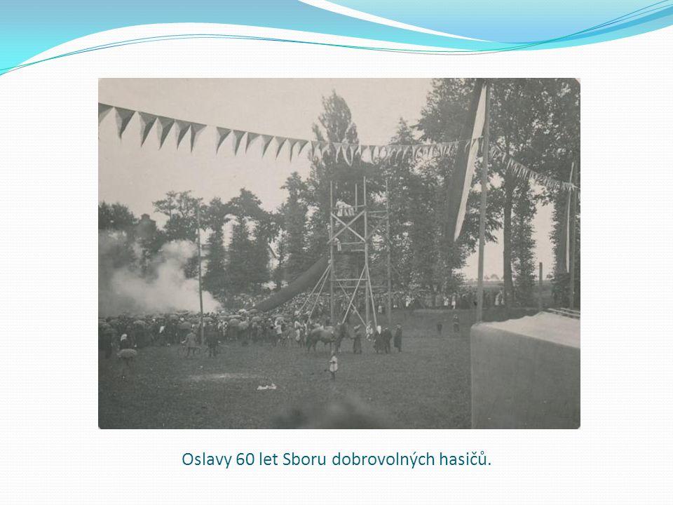 Oslavy 60 let Sboru dobrovolných hasičů.
