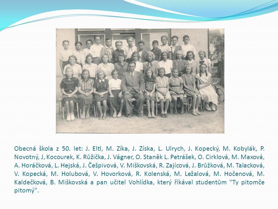 Obecná škola z 50. let: J. Eltl, M. Zíka, J. Získa, L.