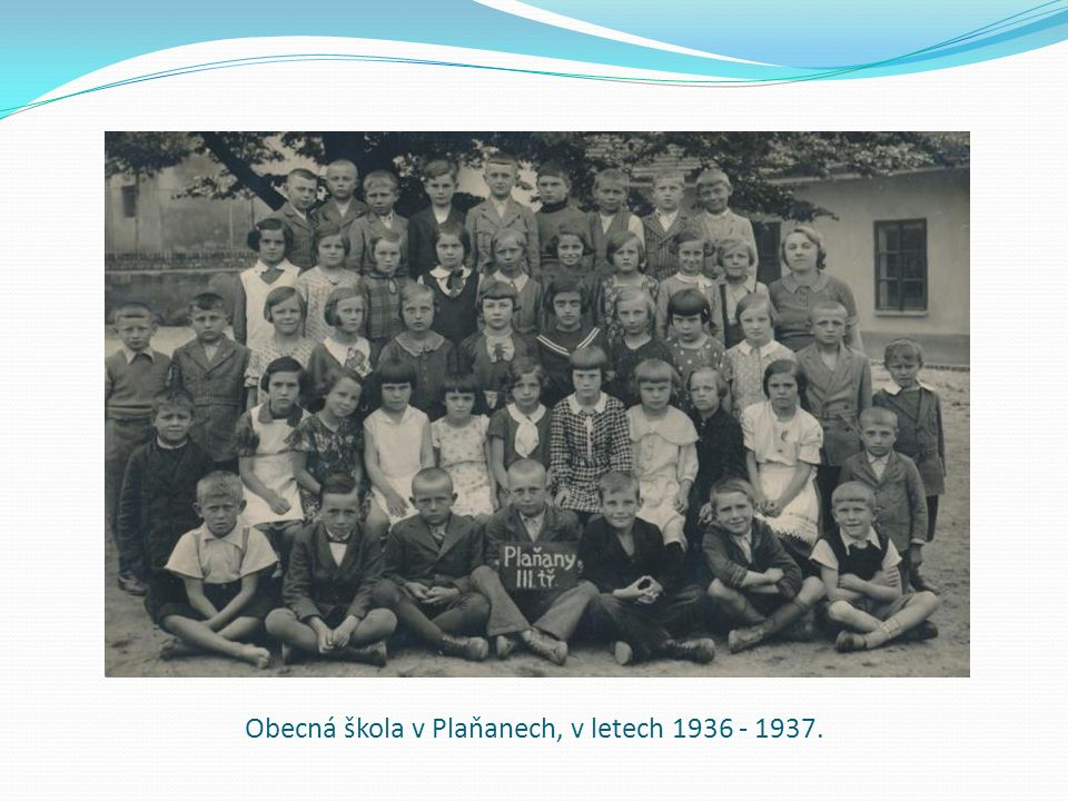 Obecná škola v Plaňanech, v letech 1936 - 1937.