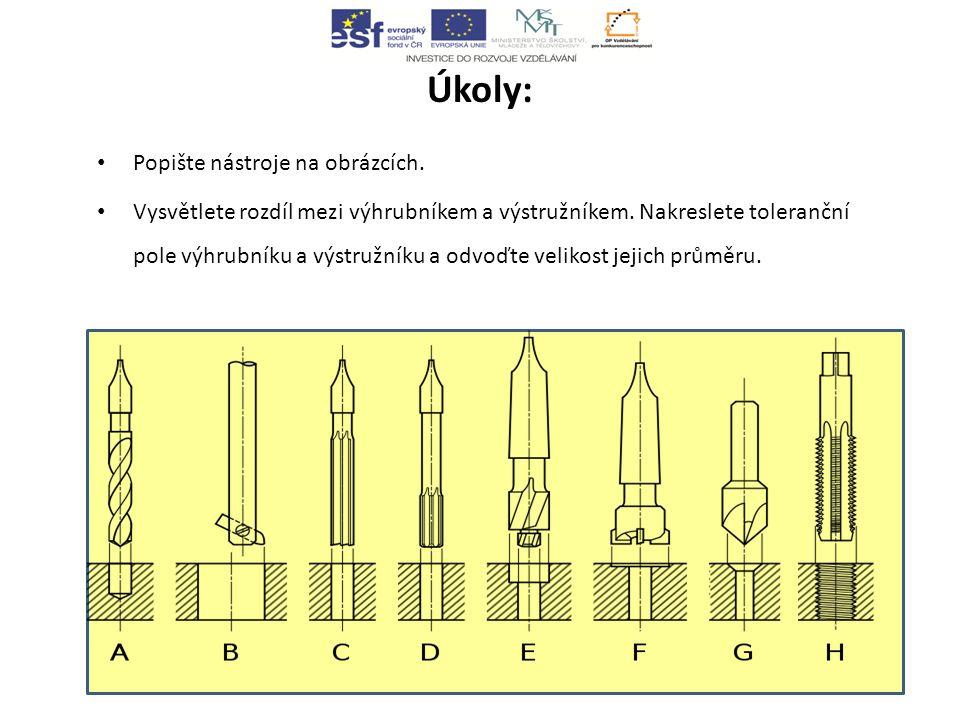 Úkoly: Popište nástroje na obrázcích.Vysvětlete rozdíl mezi výhrubníkem a výstružníkem.
