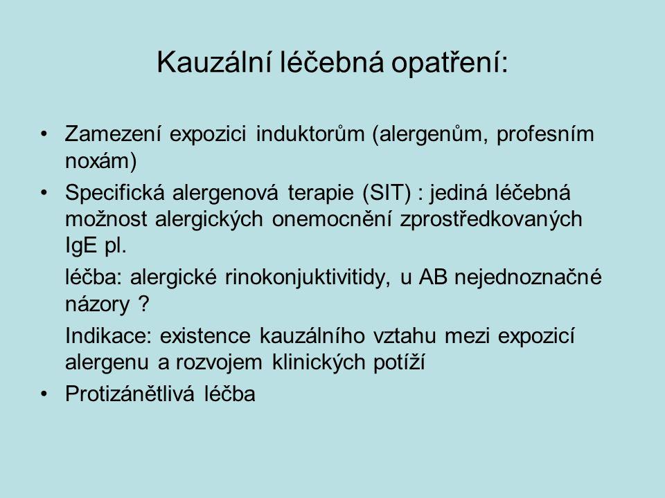 Kauzální léčebná opatření: Zamezení expozici induktorům (alergenům, profesním noxám) Specifická alergenová terapie (SIT) : jediná léčebná možnost alergických onemocnění zprostředkovaných IgE pl.