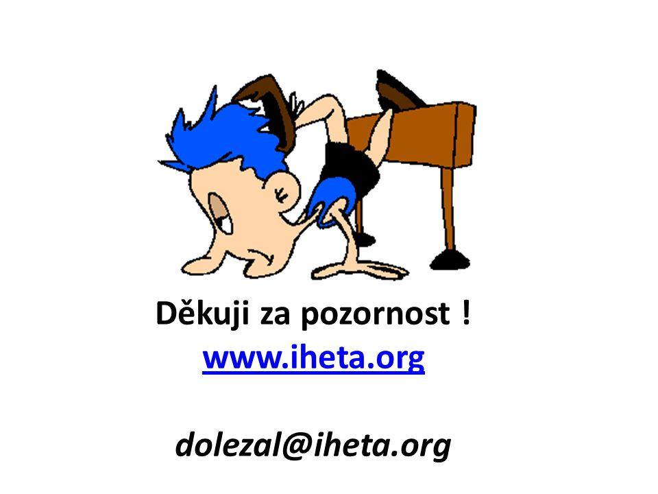 Děkuji za pozornost ! www.iheta.org dolezal@iheta.org www.iheta.org