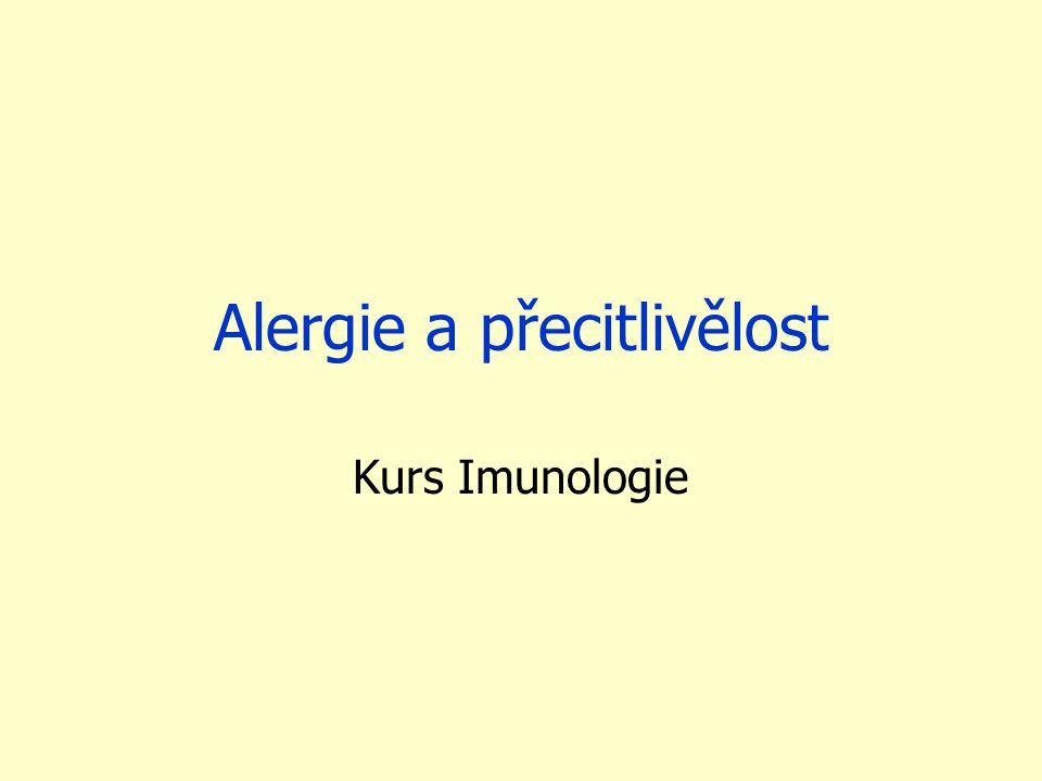 Definice Alergie – zvýšená imunitní odpověď (často zánětlivá) na antigeny z vnějšího prostředí (alergeny) která způsobuje poškození tkání a orgánů.