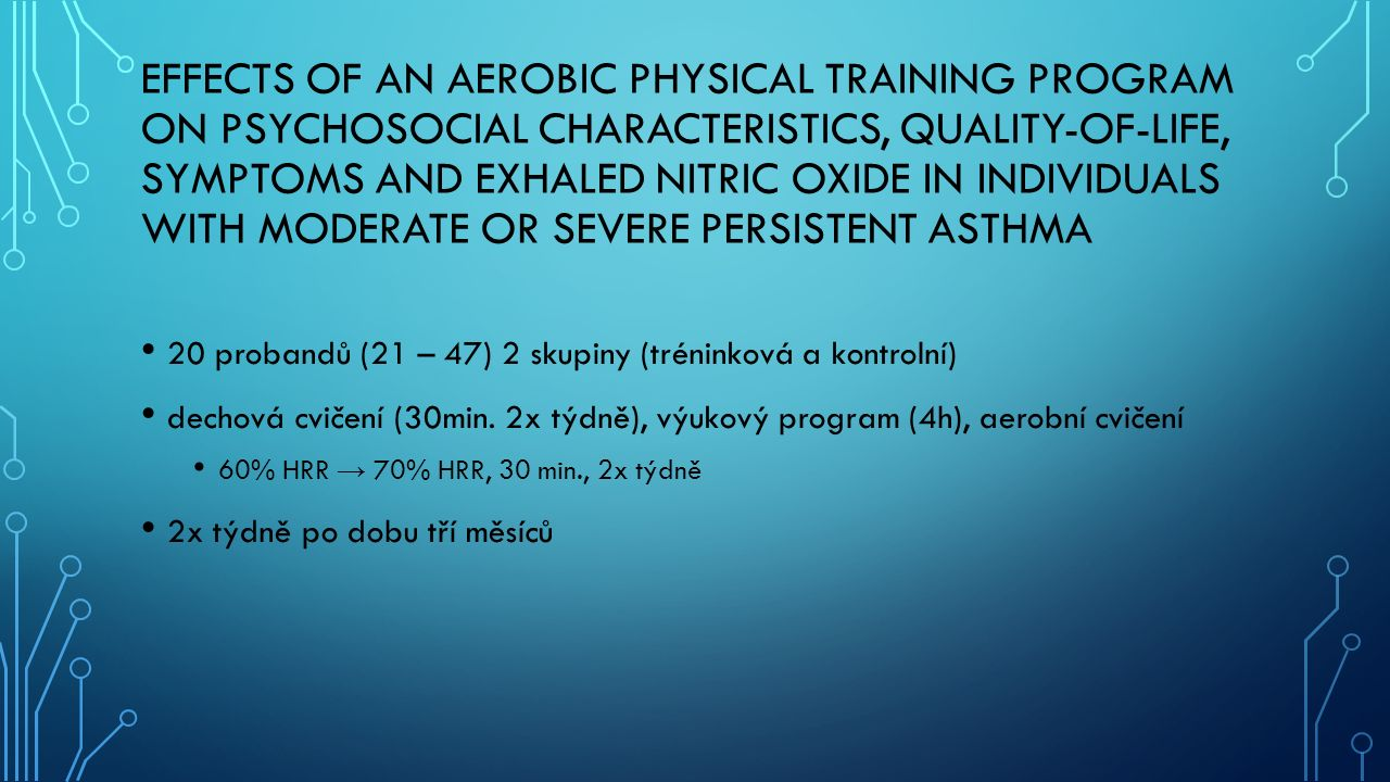 EFFECTS OF AN AEROBIC PHYSICAL TRAINING PROGRAM ON PSYCHOSOCIAL CHARACTERISTICS, QUALITY-OF-LIFE, SYMPTOMS AND EXHALED NITRIC OXIDE IN INDIVIDUALS WIT