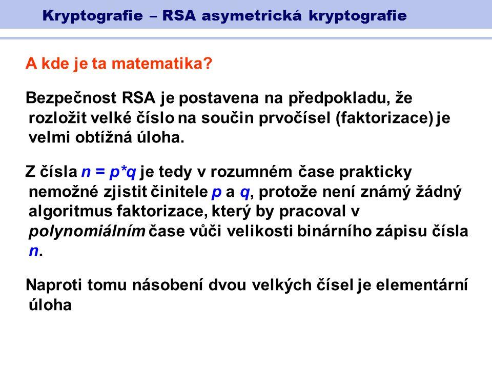 Kryptografie – RSA asymetrická kryptografie A kde je ta matematika.
