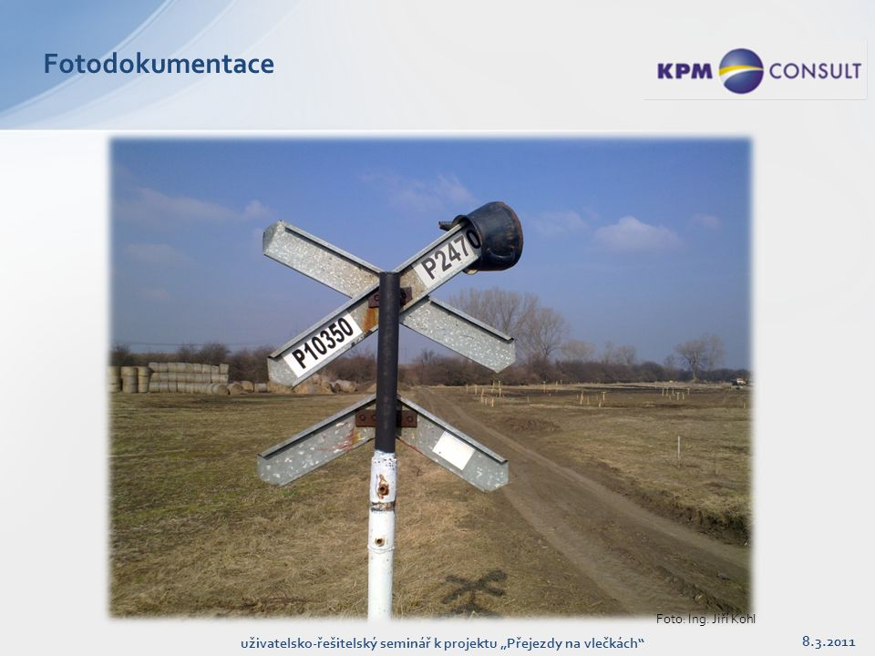 """Fotodokumentace 8.3.2011 uživatelsko-řešitelský seminář k projektu """"Přejezdy na vlečkách Foto: Ing."""