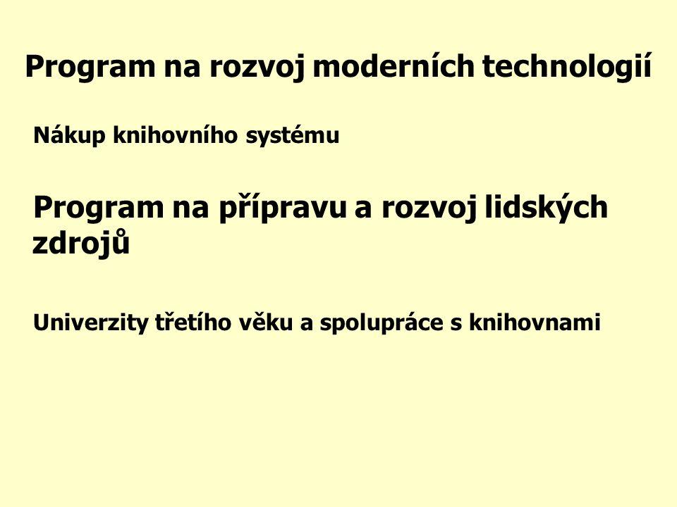 Program na rozvoj moderních technologií Nákup knihovního systému Program na přípravu a rozvoj lidských zdrojů Univerzity třetího věku a spolupráce s knihovnami