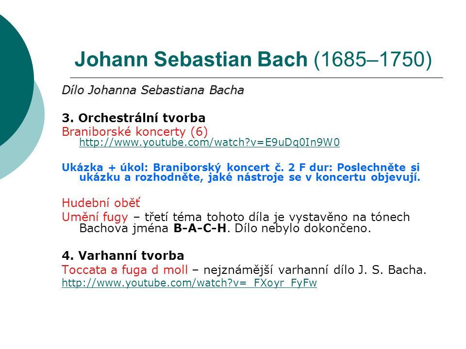 Johann Sebastian Bach (1685–1750) Dílo Johanna Sebastiana Bacha 3.