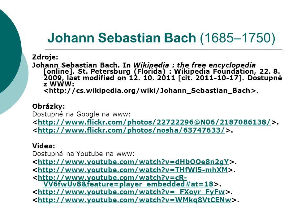 Johann Sebastian Bach (1685–1750) Zdroje: Johann Sebastian Bach.