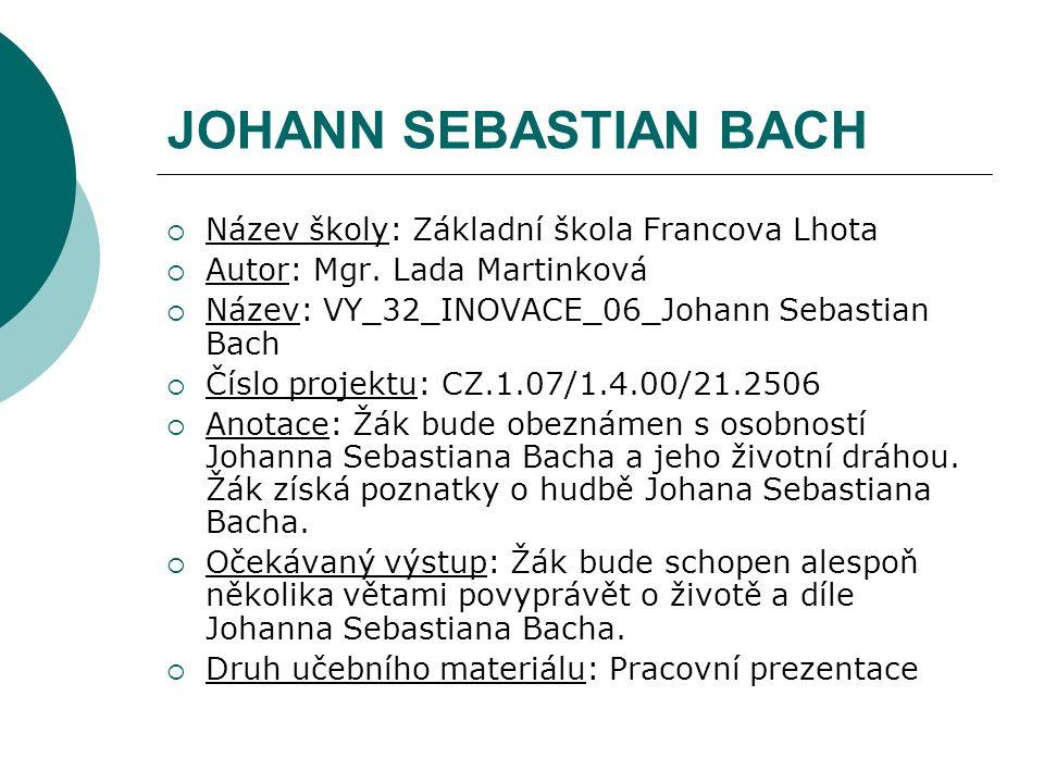 Johann Sebastian Bach (1685–1750) Magnificat D dur – Et exsultavit http://www.youtube.com/watch?v=WMkq8VtCENw Úkol k poslechu: Skladba: instrumentální/vokální Skladba: světská/duchovní Zpěv: mužský/ženský/dětský Hlas: bas/baryton/tenor/alt/soprán/mezzosoprán Jazyk: latina/italština/němčina/francouzština Jaké nástroje zde hrají.