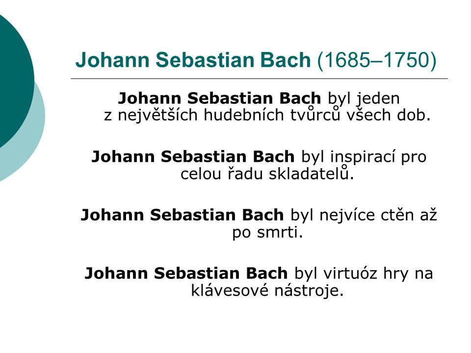 Johann Sebastian Bach (1685–1750) Řešení: 1.vokální 2.