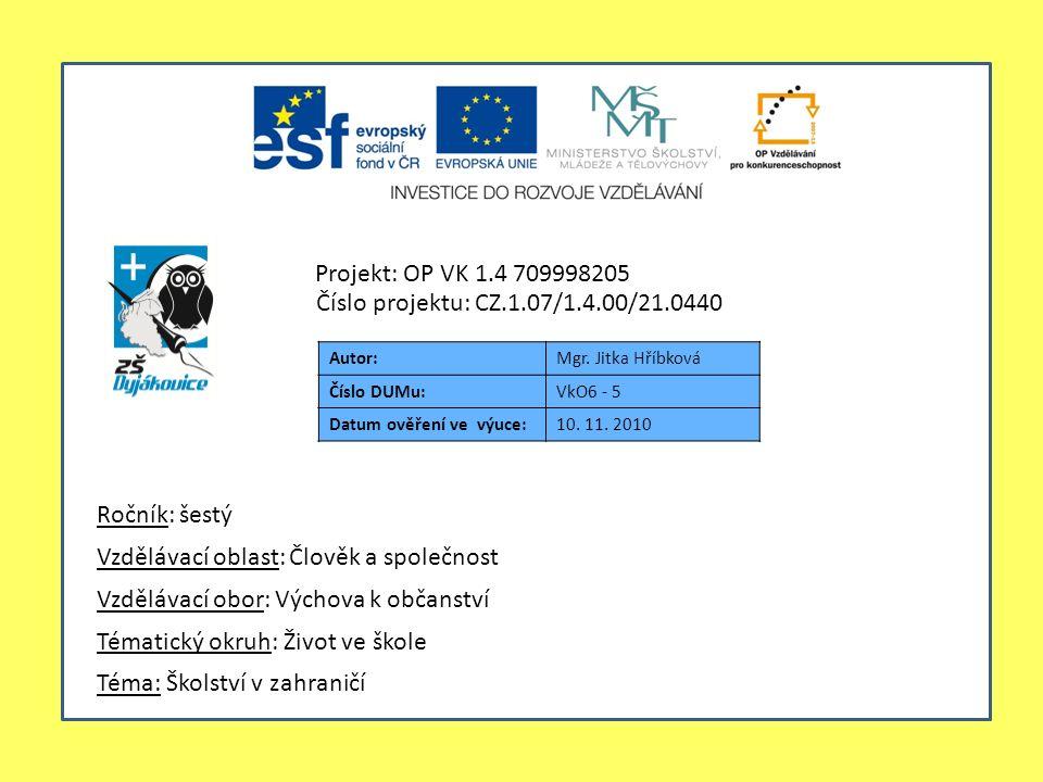 Autor:Mgr. Jitka Hříbková Číslo DUMu:VkO6 - 5 Datum ověření ve výuce:10.