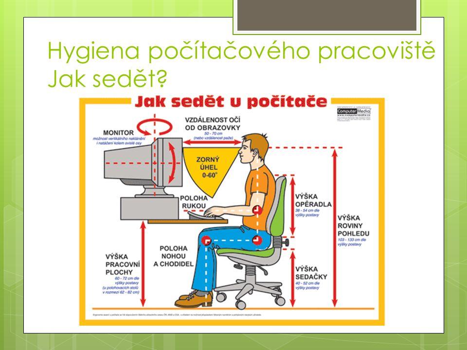 Hygiena počítačového pracoviště Jak sedět?
