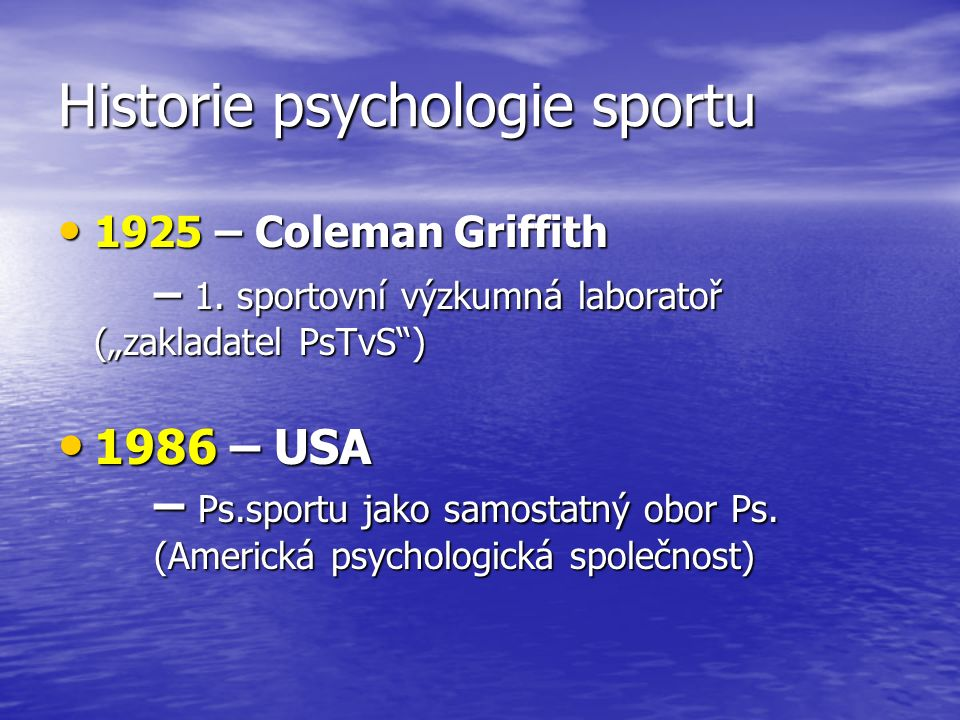 Historie psychologie sportu 1925 – Coleman Griffith 1925 – Coleman Griffith – 1.
