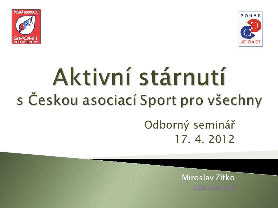 Odborný seminář 17. 4. 2012 Miroslav Zítko zitko@caspv.cz