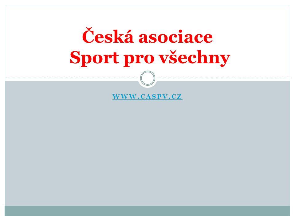 WWW.CASPV.CZ Česká asociace Sport pro všechny