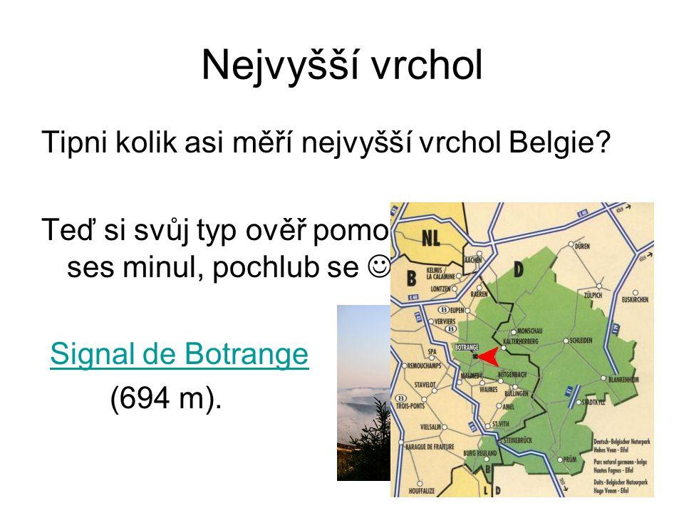Nejvyšší vrchol Tipni kolik asi měří nejvyšší vrchol Belgie.