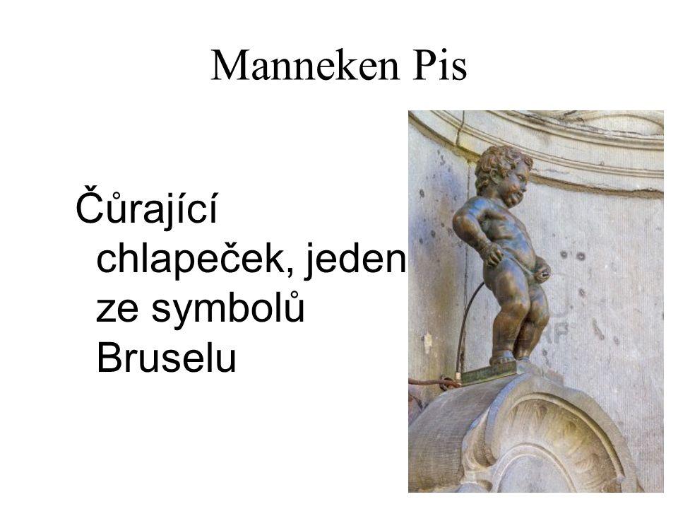 Manneken Pis Čůrající chlapeček, jeden ze symbolů Bruselu