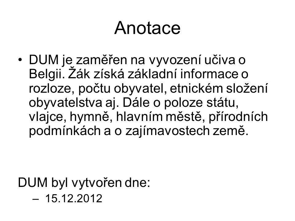 Anotace DUM je zaměřen na vyvození učiva o Belgii.