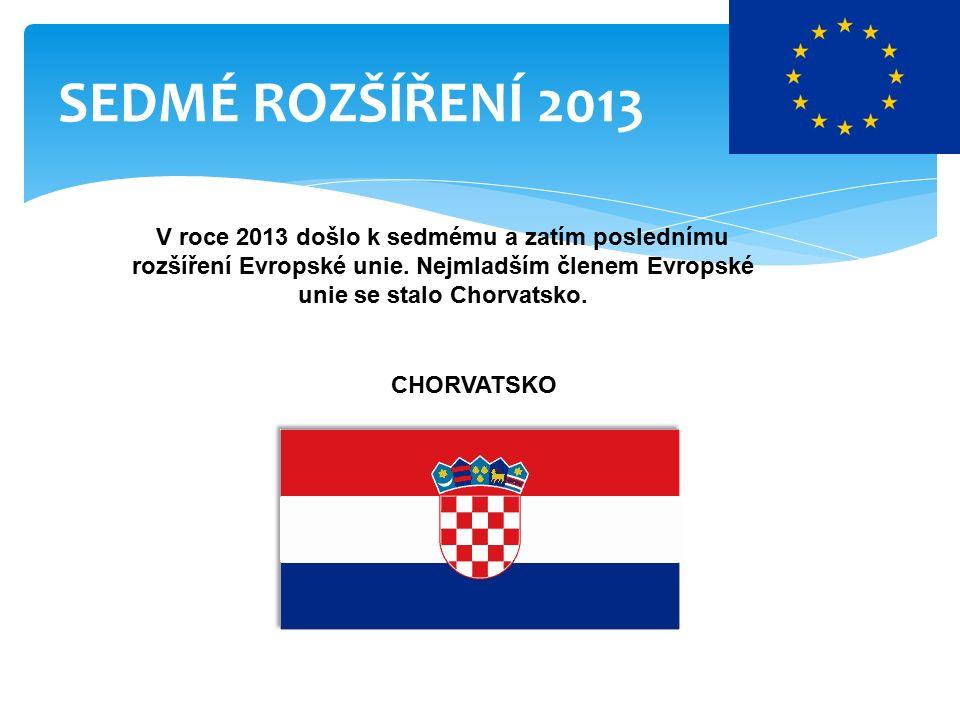 SEDMÉ ROZŠÍŘENÍ 2013 V roce 2013 došlo k sedmému a zatím poslednímu rozšíření Evropské unie.