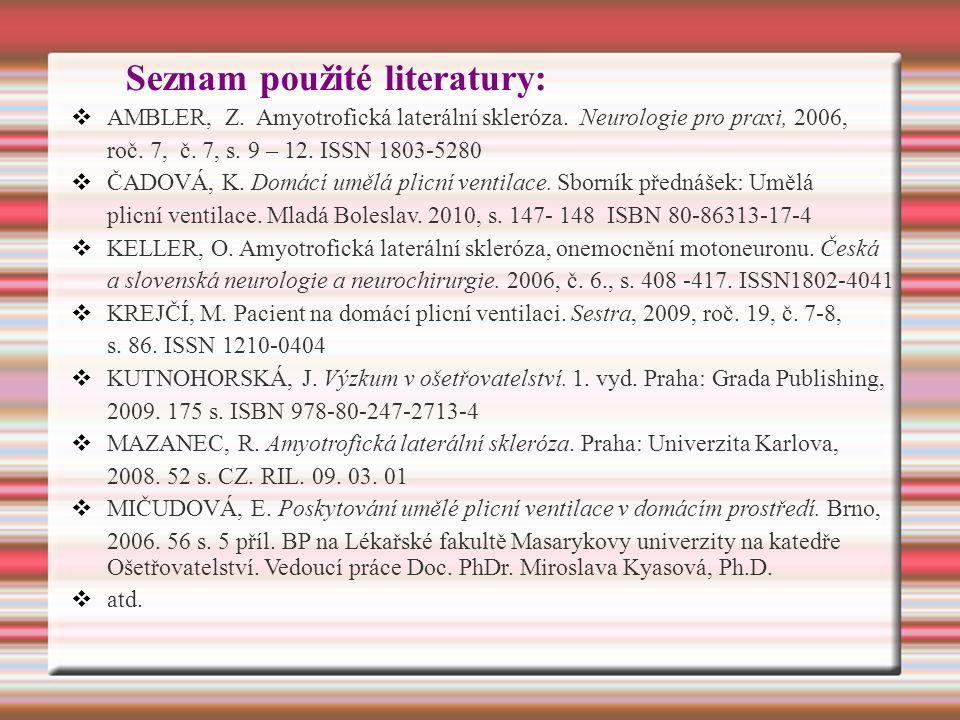 Seznam použité literatury:  AMBLER, Z. Amyotrofická laterální skleróza.