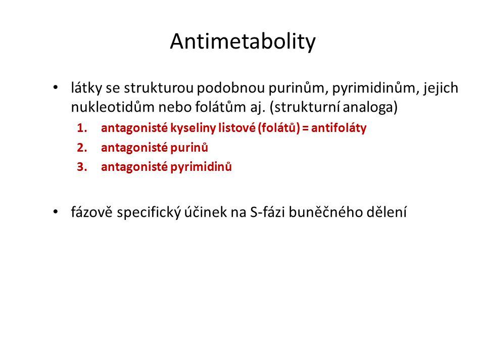 Antimetabolity látky se strukturou podobnou purinům, pyrimidinům, jejich nukleotidům nebo folátům aj.