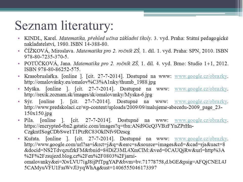 Seznam literatury: KINDL, Karel. Matematika, přehled učiva základní školy. 3. vyd. Praha: Státní pedagogické nakladatelství, 1980. ISBN 14-388-80. ČÍŽ